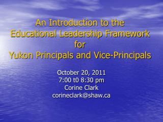 An Introduction to the Educational Leadership Framework for  Yukon Principals and Vice-Principals