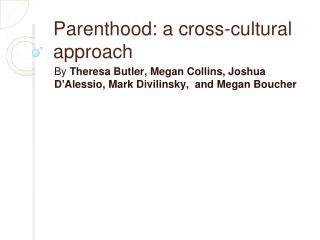 Parenthood: a cross-cultural approach