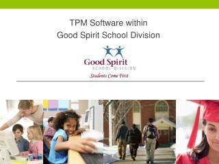 TPM Software within  Good Spirit School Division
