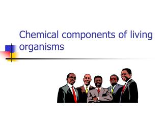 Chemical components of living organisms