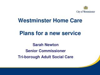 Westminster Home Care Plans for a new service
