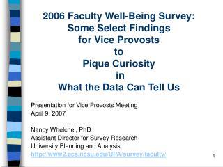 Presentation for Vice Provosts Meeting April 9, 2007 Nancy Whelchel, PhD