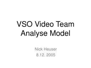 VSO Video Team Analyse Model