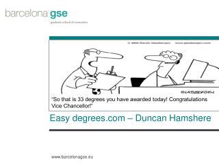 Easy degrees – Duncan Hamshere