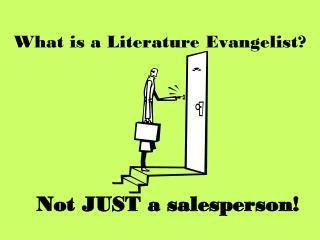 What is a Literature Evangelist?