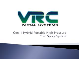 Gen III Hybrid Portable High Pressure Cold Spray System