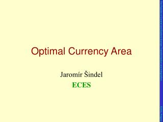 Opti mal  Currency Area