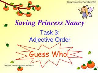 Saving Princess Nancy Task 3:  Adjective Order