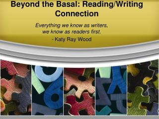 Beyond the Basal: Reading/Writing Connection