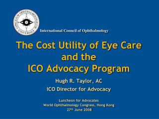 The Cost Utility of Eye Care and the ICO Advocacy Program