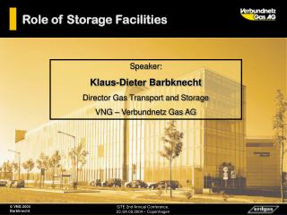 Speaker: Klaus-Dieter Barbknecht Director Gas Transport and Storage VNG – Verbundnetz Gas AG