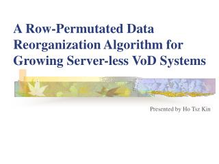 A Row-Permutated Data Reorganization Algorithm for Growing Server-less VoD Systems