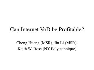 Can Internet VoD be Profitable?