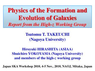 Physics of the Formation and Evolution of Galaxies Report from the High-z Working Group