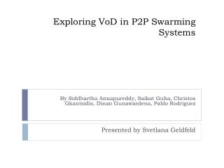 Exploring  VoD  in P2P Swarming Systems