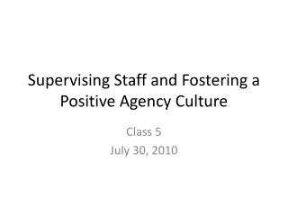 Supervising Staff and Fostering a Positive Agency Culture