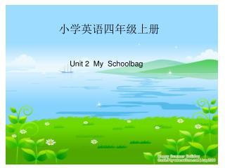 Unit 2  My  Schoolbag