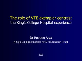 The role of VTE exemplar centres: the King's College Hospital experience