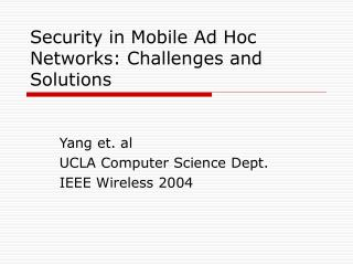 Security in Mobile Ad Hoc Networks: Challenges and Solutions