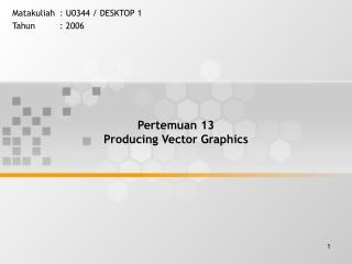 Pertemuan 13  Producing Vector Graphics