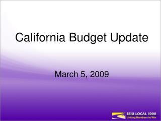 California Budget Update March 5, 2009