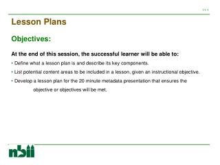 At the end of this session, the successful learner will be able to: