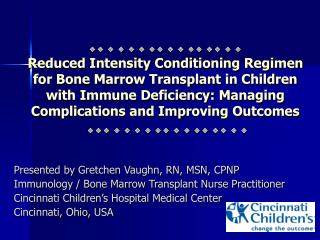 Reduced Intensity Conditioning Regimen for Bone Marrow Transplant in Children with Immune Deficiency: M