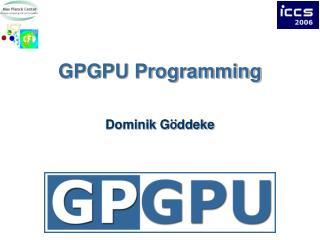GPGPU Programming
