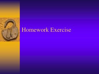 Homework Exercise