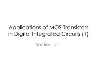 Applications of MOS Transistors in Digital Integrated Circuits (1)