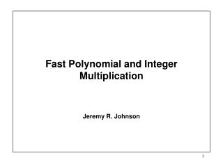 Fast Polynomial and Integer Multiplication