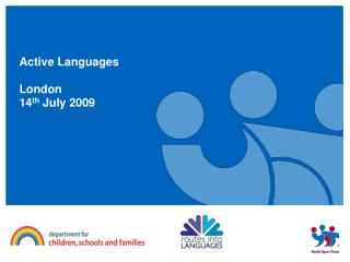 Active Languages  London 14 th  July 2009
