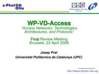 Josep Prat Universitat Politècnica de Catalunya (UPC)