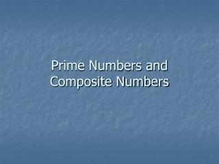 Prime Numbers and Composite Numbers