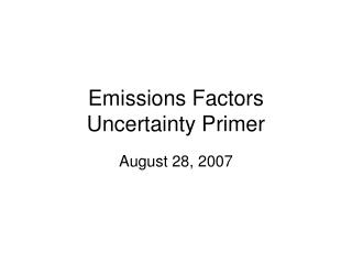 Emissions Factors  Uncertainty Primer
