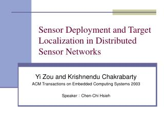 Sensor Deployment and Target Localization in Distributed Sensor Networks