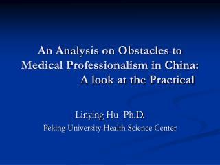 Linying Hu  Ph.D. Peking University Health Science Center