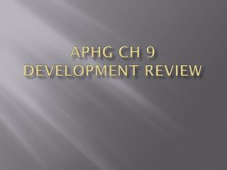 APHG Ch 9 Development Review