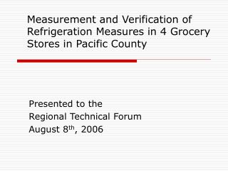 Measurement and Verification of Refrigeration Measures in 4 Grocery Stores in Pacific County