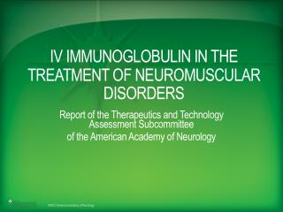 IV Immunoglobulin IN THE TREATMENT OF NEUROMUSCULAR DISORDERS
