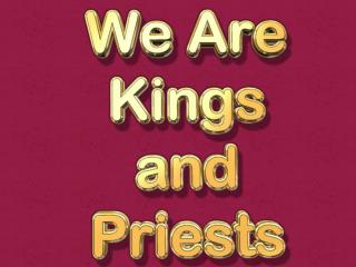 Kings and priests (kingdom), reign with Jesus