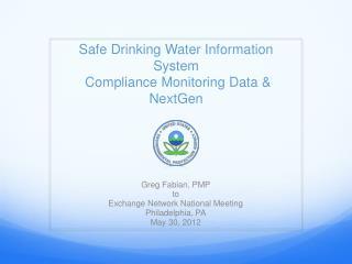 Safe Drinking Water Information System  Compliance Monitoring Data & NextGen