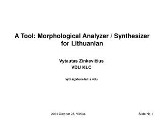 A Tool: Morphological Analyzer / Synthesizer for Lithuanian