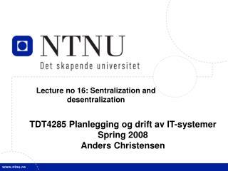 Lecture no 16: Sentralization and desentralization