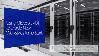Using  Microsoft VDI  to Enable New  Workstyles Jump Start