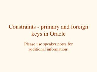 Constraints - primary and foreign keys in Oracle