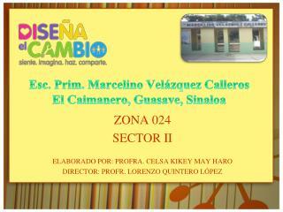 Esc. Prim. Marcelino Velázquez Calleros El Caimanero, Guasave, Sinaloa
