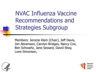 NVAC Influenza Vaccine Recommendations and Strategies Subgroup