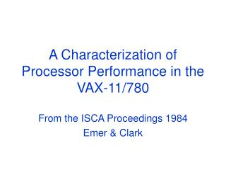 A Characterization of Processor Performance in the VAX-11/780