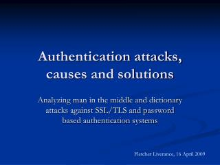 Authentication attacks, causes and solutions